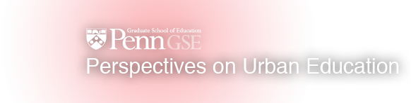 Penn GSE Perspectives on Urban Education - Home